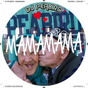 DJ PEABIRD - Mamamama