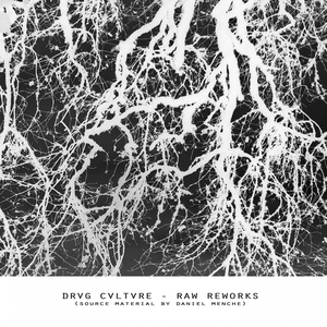 DRVG CVLTVRE feat DANIEL MENCHE - Raw Reworks Source Material By Daniel Menche