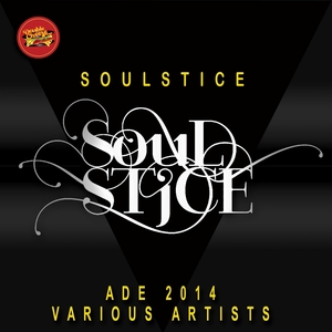 VARIOUS - Soulstice ADE 2014