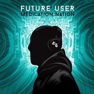 FUTURE USER - Medication Nation