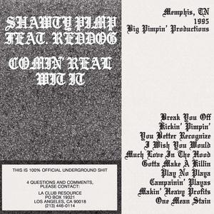 SHAWTY PIMP feat REDDOG - Comin Real Wit It