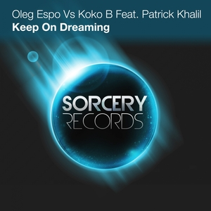 ESPO, Oleg vs KOKO B feat PATRICK KHALIL - Keep On Dreaming