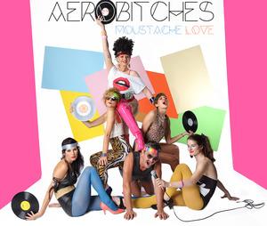 MOUSTACHE LOVE - AeroBitches