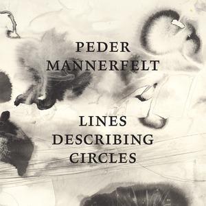 PEDER MANNERFELT - Lines Describing Circles