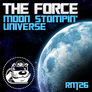 FORCE, The - Moon Stompin / Universe