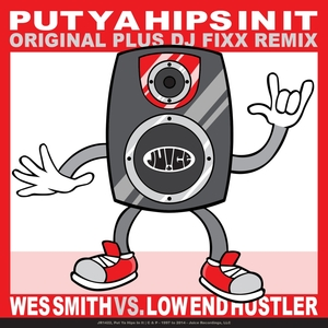 SMITH, Wes/LOW END HUSTLER - Put Ya Hips In It