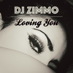 DJ ZIMMO - Loving You