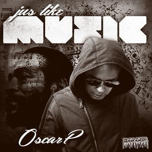 OSCAR P - Jus Like Music (incl Thatmanmonkz mixes)