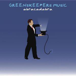 GREENSKEEPERS - Abracadabra