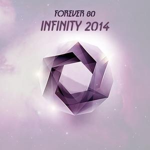 FOREVER 80 - Infinity 2014