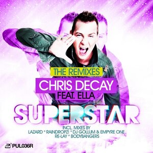 DECAY, Chris feat DJ ELLA - Superstar