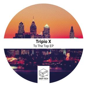 TRIPIO X - To The Top EP