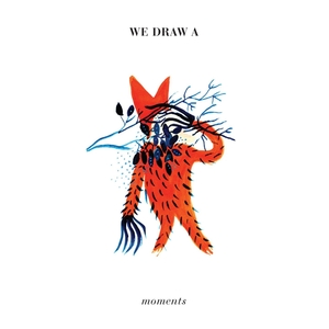 WE DRAW A - Moments