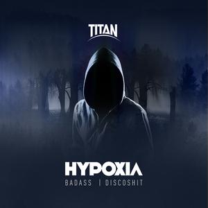 HYPOXIA - Badass/Discoshit