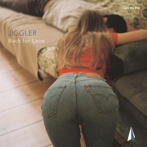 JIGGLER - Back For Love