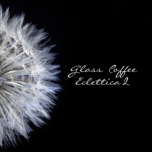 GLASS COFFEE/VARIOUS - Eclettica 2