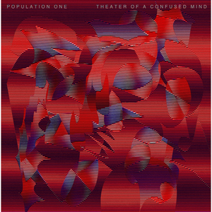 POPULATION ONE - Theater Of A Confused Mind