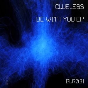 CLUELESS - Be With You EP