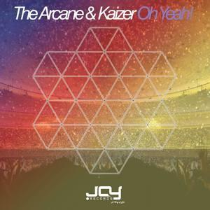 ARCANE & KAIZER, The - Oh Yeah