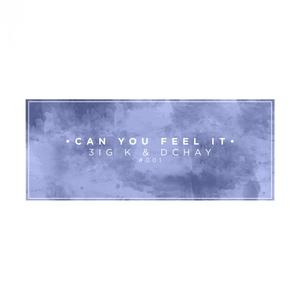 3IG K/DCHAY - Can You Feel It