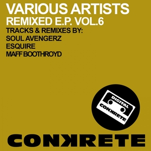 SOUL AVENGERZ - Conkrete Remixed EP Vol 6