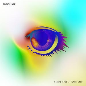 BROKEN HAZE - Wizard Eyes/Flash Step