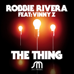 ROBBIE RIVERA feat VINNY Z - The Thing
