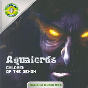 AQUALORDS - Children Of The Demon (remixes)