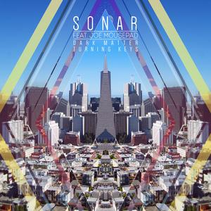 SONAR - Dark Matter/Turning Keys