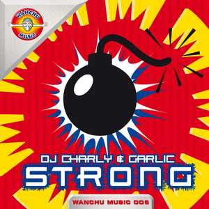 DJ CHARLY/GARLIC - Strong (remixes)