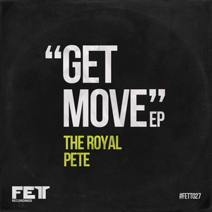 ROYAL PETE, The - Get Move EP