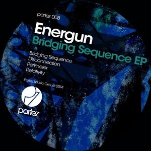 ENERGUN - Bridging Sequence EP