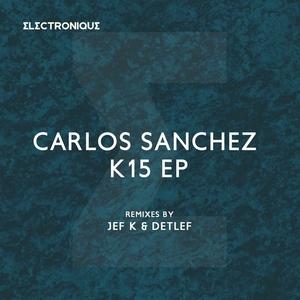 SANCHEZ, Carlos - K15 EP