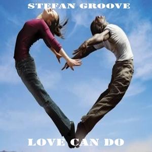 GROOVE, Stefan - Love Can Do