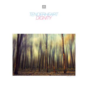 TENDERHEART - Dignity