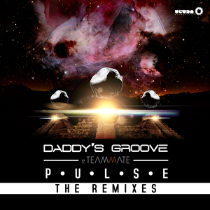 DADDY'S GROOVE feat TEAMMATE - Pulse (remixes)