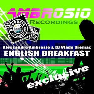 AMBROSIO, Alessandro/DJ VLADO SREMAC - English Breakfast