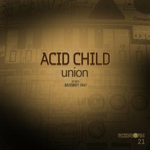 ACID CHILD - Union