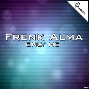 FRENK ALMA - Only Me