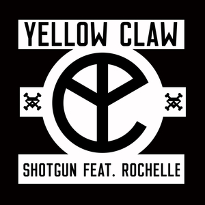YELLOW CLAW feat ROCHELLE - Shotgun