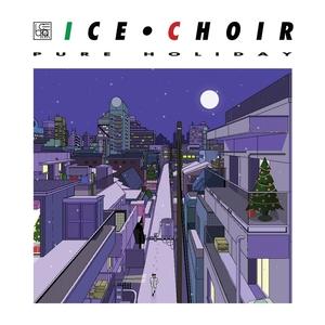 ICE CHOIR - Pure Holiday