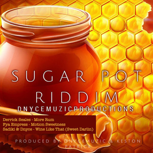 DERRICK SEALES/FYA EMPRESS/SADIKI/DNYCE/DNYCE MUZIC/KESTON PATRICK - Sugar Pot Riddim