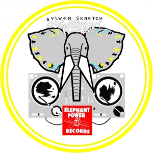 DJ ELEPHANT POWER - Sylver Skratch