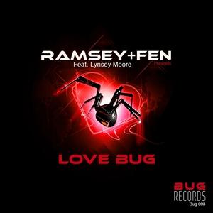 RAMSEY & FEN feat LYNSEY MOORE - Love Bug