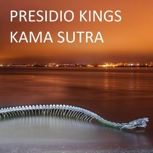 PRESIDIO KINGS - Kama Sutra