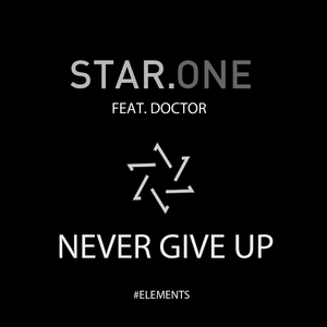 STAR ONE feat DOCTOR - Never Give Up