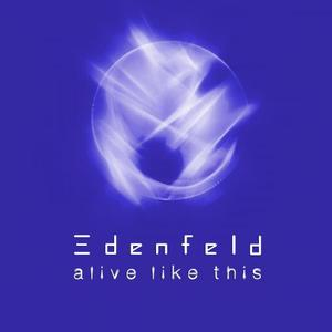 EDENFELD - Alive Like This