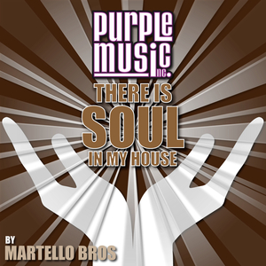 VARIOUS - There Is Soul In My House Martello Bros