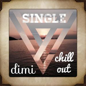 DIMIGE - Chill Out Single