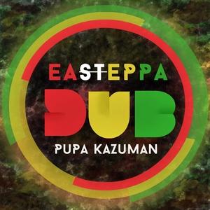 PUPA KAZUMAN - Easteppa